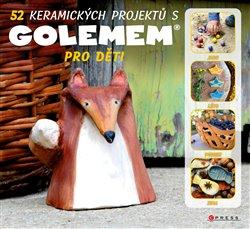 Obálka titulu 52 keramických projektů s GOLEMem pro děti