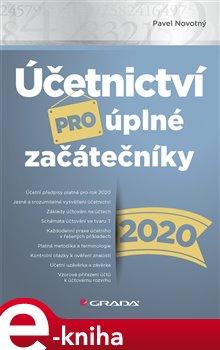 Obálka titulu Účetnictví pro úplné začátečníky 2020