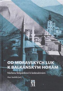 Obálka titulu Od moravských luk k balkánským horám