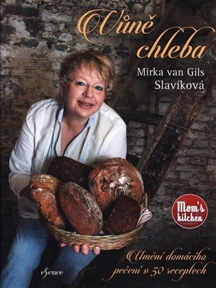 Vůně chleba - Mirka van Gils Slavíková | Booksquad.ink
