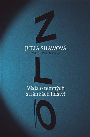 Zlo:Věda o temných stránkách lidství - Julia Shawová | Booksquad.ink