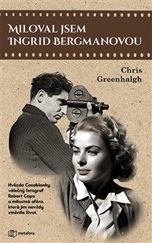Obálka titulu Miloval jsem Ingrid Bergmanovou