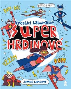 Obálka titulu Superhrdinové - Kreslicí laboratoř