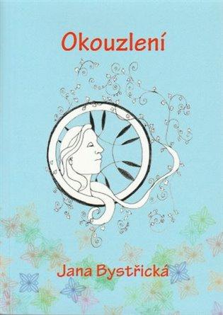 Okouzlení - Jana Bystřická | Booksquad.ink