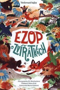 Obálka titulu Ezop o zvířátkách - Veršované bajky