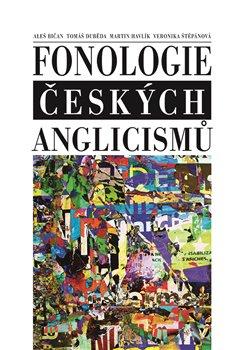Obálka titulu Fonologie českých anglicismů