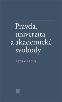 Obálka titulu Pravda, univerzita a akademické svobody