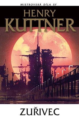 Zuřivec - Henry Kuttner | Booksquad.ink