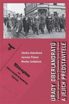 Obálka titulu Úřady oberlandrátů v systému okupační správy Protektorátu Čechy a Morava a jejich představitelé