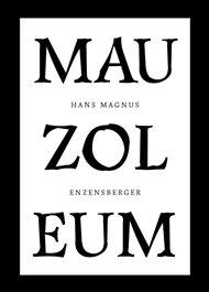 """Hans Magnus Enzensberger (1929) platí za žijícího klasika moderní německé literatury. Na literární scénu vstoupil ve druhé polovině padesátých let jako """"rozhněvaný mladý muž"""" a básník pronikavého intelektu. Postavy Mauzolea, záměrně anonymizované  iniciálami, působí jako skutečné  panoptikální  exponáty,  mnohdy jsou černě groteskní, budí úžas, smích  i děs. Tak račte vstoupit - 37 balad z dějin pokroku!"""