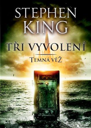 Tři vyvolení - Temná věž II. - Stephen King | Booksquad.ink