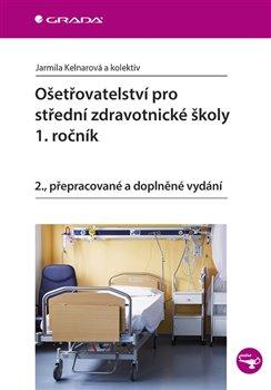 Obálka titulu Ošetřovatelství pro střední zdravotnické školy - 1. ročník