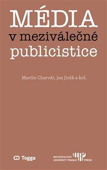 Obálka titulu Média v meziválečné publicistice