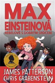 Max Einsteinová: Rebelové s dobrým srdcem