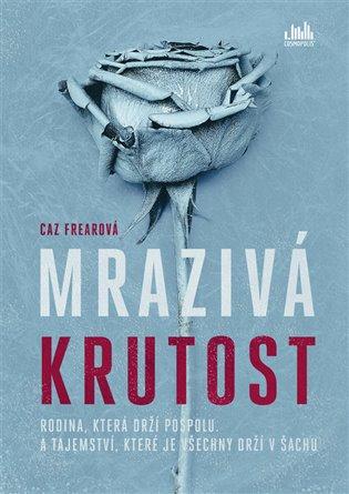 Mrazivá krutost - Caz Frearová   Booksquad.ink