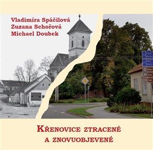 Křenovice ztracené a znovuobjevené - Michael Doubek,   Booksquad.ink