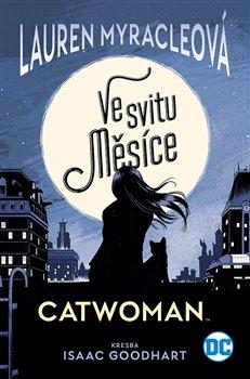 Obálka titulu Catwoman: Ve svitu Měsíce