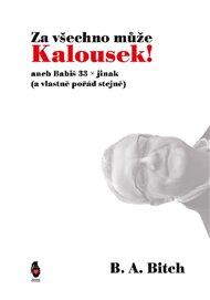 Za všechno může Kalousek!