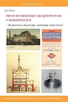 Obálka titulu První severočeský akcijní pivovar v Bohušovicích