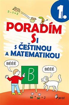 Obálka titulu Poradím si s češtinou a matematikou 1. ročník
