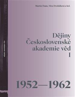 Obálka titulu Dějiny Československé akademie věd I (1952-1962)