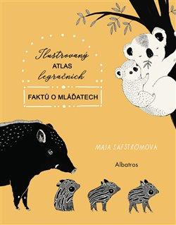 Obálka titulu Ilustrovaný atlas legračních faktů o mláďatech