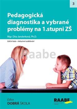 Obálka titulu Pedagogická diagnostika a vybrané problémy na 1. stupni ZŠ