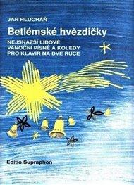 Betlémské hvězdičky (nejsnazší lidové vánoční písně a koledy pro klavír na dvě ruce)