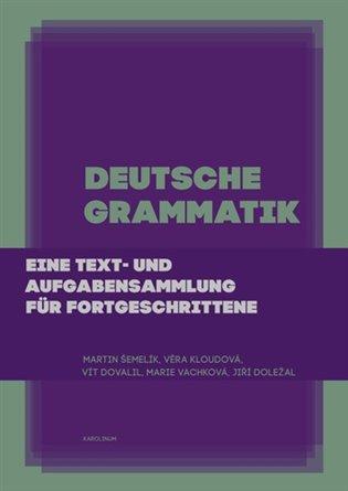 Deutsche Grammatik:Eine text- und Aufgabensammlung für Fortgeschrittene - Jiří Doležal, | Booksquad.ink