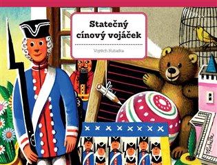 Statečný cínový vojáček - Vojtěch Kubašta | Booksquad.ink