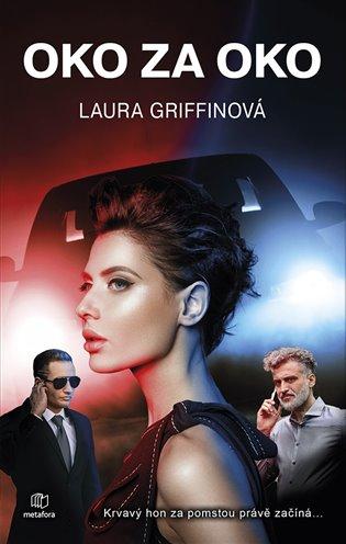 Oko za oko:Právnička Brynn a její bodyguard Erik ve hře na schovávanou před nemilosrdným vrahem - Laura Griffinová | Booksquad.ink