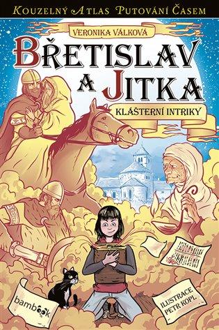 Břetislav a Jitka:Klášterní intriky - Veronika Válková | Booksquad.ink