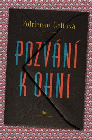 Pozvání k ohni - Adrienne Celtová | Booksquad.ink