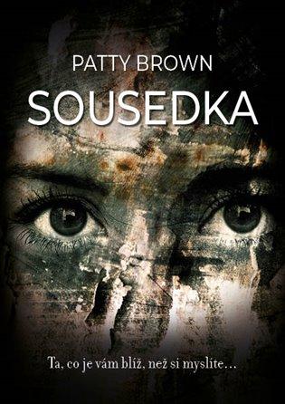 Sousedka - Patty Brown   Booksquad.ink