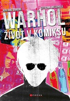 Obálka titulu Andy Warhol: Život v komiksu