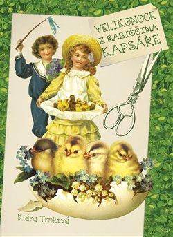 Obálka titulu Velikonoce z babiččina kapsáře