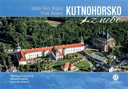 Obálka titulu Kutnohorsko z nebe / Kutná Hora Region From Heaven