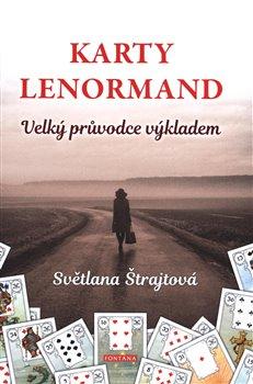 Obálka titulu Karty Lenormand - Velký průvodce výkladem