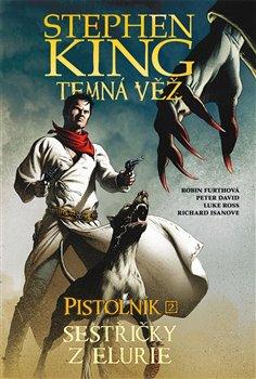 Obálka titulu Temná věž - Pistolník: Sestřičky z Elurie