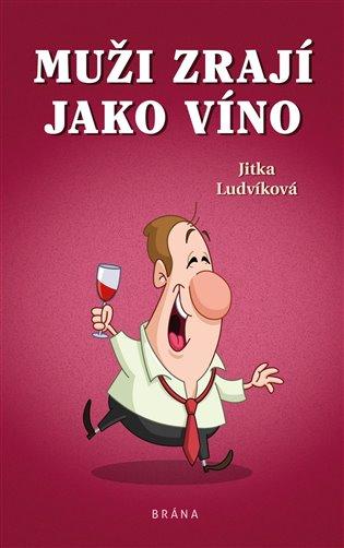 Muži zrají jako víno - Jitka Ludvíková | Booksquad.ink