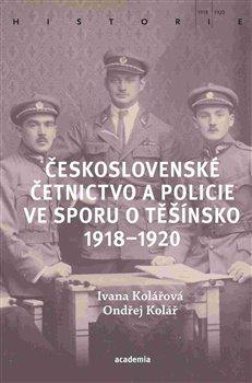 Obálka titulu Československé četnictvo ve sporu o Těšínsko 1918-1920
