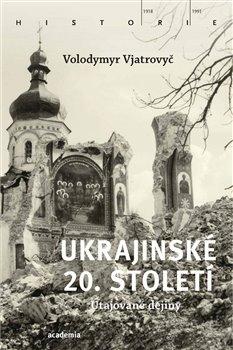 Obálka titulu Ukrajinské 20. století