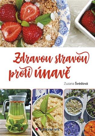 Zdravou stravou proti únavě - Zuzana Švédová | Booksquad.ink
