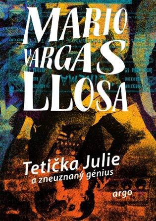 Tetička Julie a zneuznaný génius - Mario Vargas Llosa | Booksquad.ink