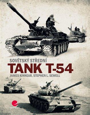 Sovětský střední tank T-54 - James Kinnear, | Booksquad.ink