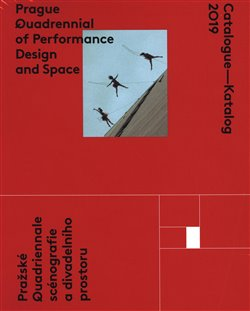 Obálka titulu Catalogue - Katalog 2019 / Prague Quadrennial of Performance Design and Space / Pražské Quadrieannale scénografie a divadelního prostoru