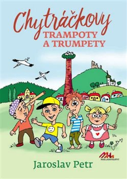 Obálka titulu Chytráčkovy trampoty a trumpety