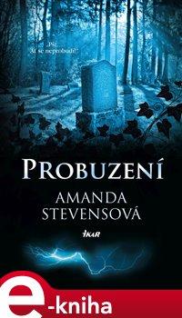 Probuzení - Amanda Stevensová