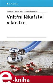 Vnitřní lékařství v kostce - kolektiv, Miroslav Souček, Petr Svačina
