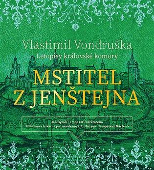 Mstitel z Jenštejna - Letopisy královské komory - Vlastimil Vondruška | Replicamaglie.com